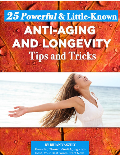 25 Little-Known Anti-Aging and Longevity Tips eBook