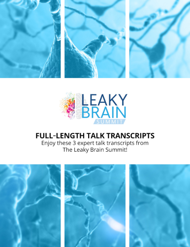 3 Interview Transcripts from The Leaky Brain Summit