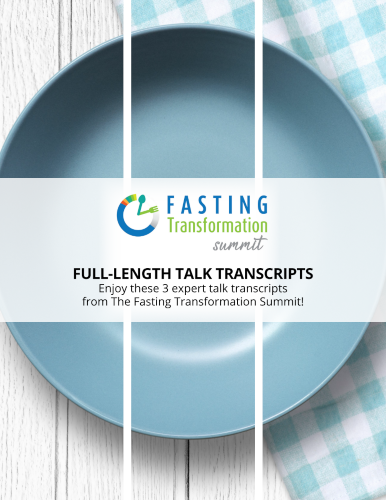 3 Interview Transcripts from The Fasting Transformation Summit