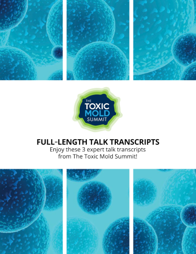 3 Interview Transcripts from The Toxic Mold Summit