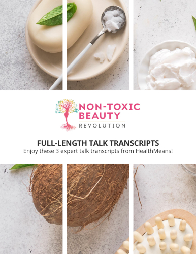 3 Interview Transcripts from The Non-Toxic Beauty Summit