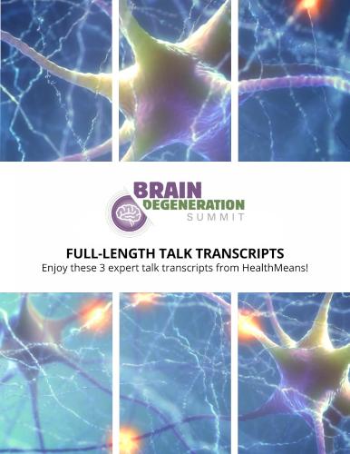 3 Interview Transcripts from The Brain Degeneration Summit