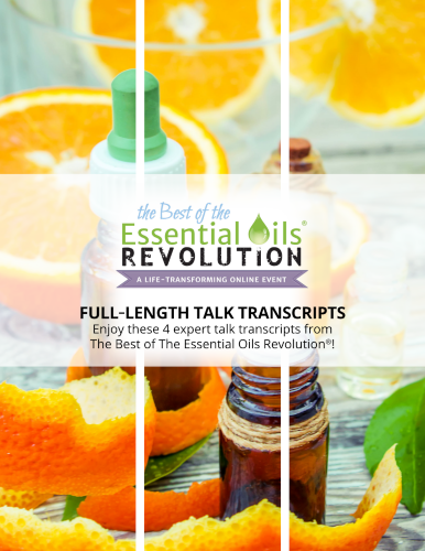 4 Interview Transcripts from The Best of Essential Oils Revolution®