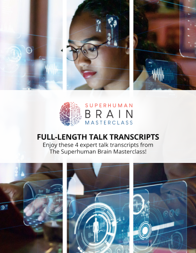 4 Interview Transcripts from The Superhuman Brain Masterclass
