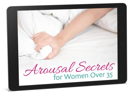 Arousal Secrets for Women Over 35 eBook