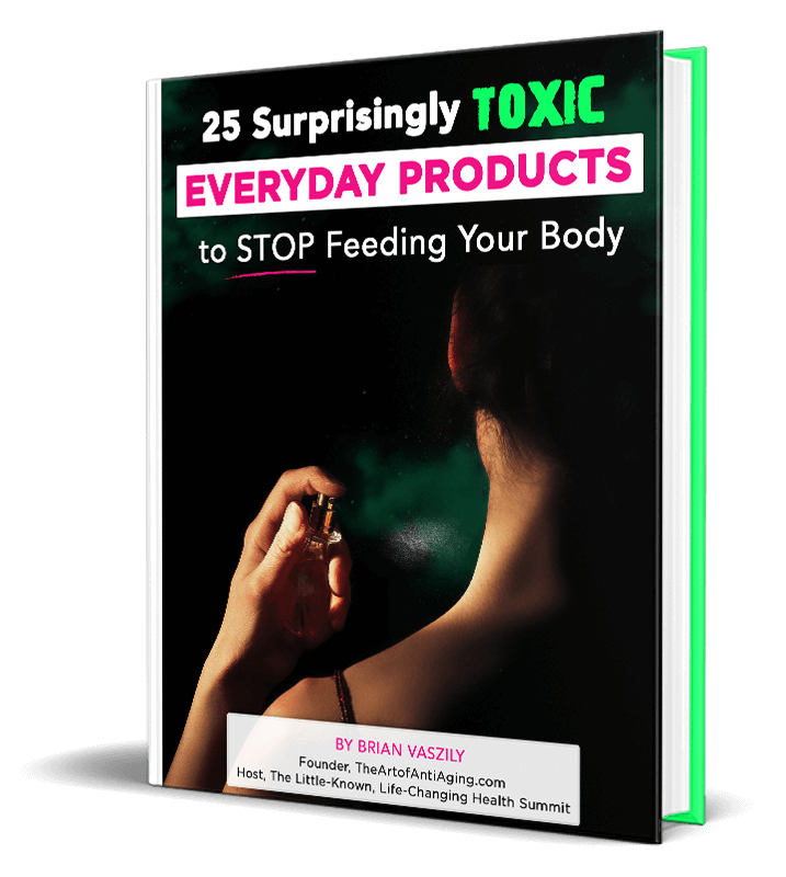 25 Surprisingly TOXIC Everyday Products to Stop Feeding Your Body eReport