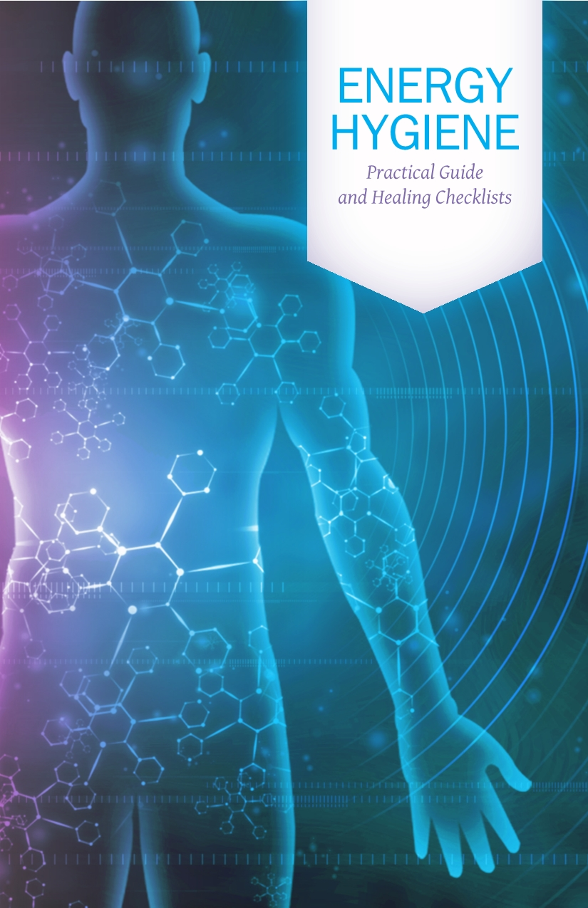 Energy Hygiene Practical eGuide & Healing Checklists