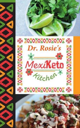 Dr. Rosie's MexiKeto Kitchen Recipe eBook