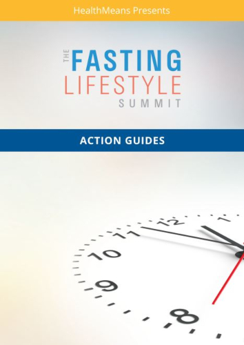 21 Action Guides from The Fasting Lifestyle Summit
