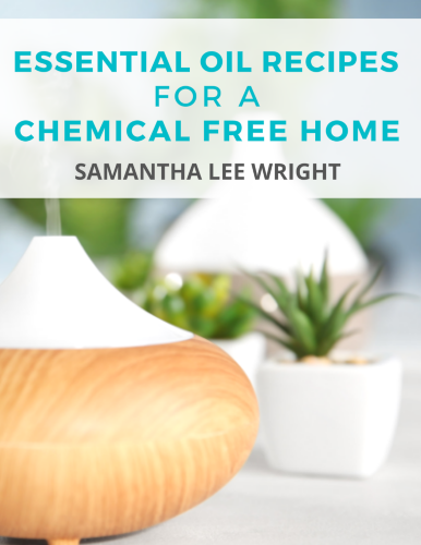 Essential Oil Recipes for a Chemical-Free Home eBook
