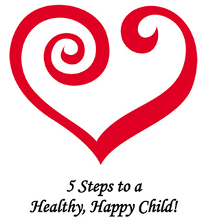 5 Steps to a Healthy, Happy Child! eBook