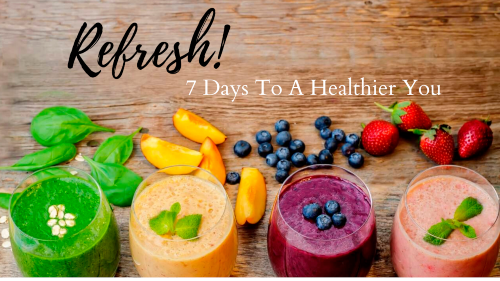 Refresh! 7 Days to a Healthier You Cleanse