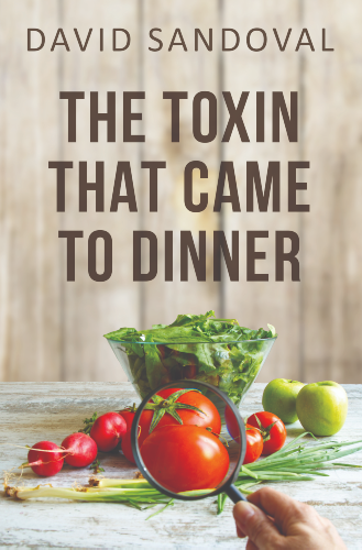The Toxin That Came to Dinner eBook by David Sandoval