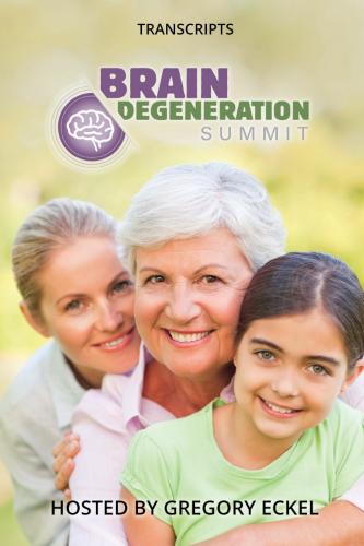 The Brain Degeneration Summit Interview Transcripts eBook